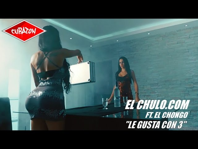 El Chulo.Com Ft El Chongo - Le Gusta Con 3 (OFFICIAL VIDEO) REGGAETON 2017, CUBATON
