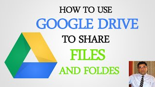 How To Use Google Drive To Share Files and Folders?