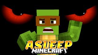 Minecraft Asleep - WAKING UP IN MY NIGHTMARES AND DREAMS!