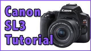 01. Canon SL3 Full Tutorial Training Overview | (Kiss 10, 200Dii) Video Manual