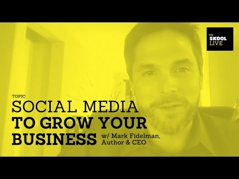 How to Use Social Media to Grow your Business w/ Mark Fidelman