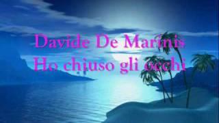 Watch Davide De Marinis Ho Chiuso Gli Occhi video