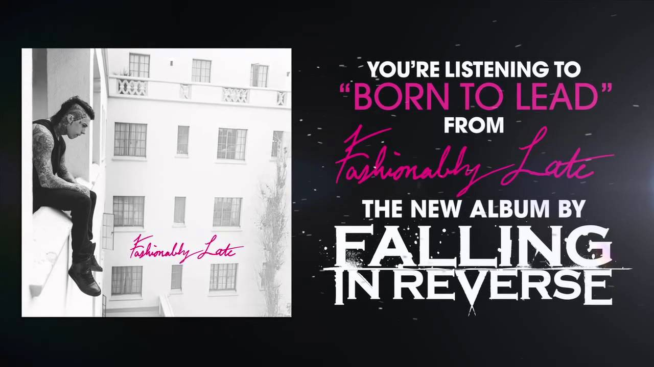 Fashionably Late Falling In Reverse Piano Falling In Reverse quot Born To