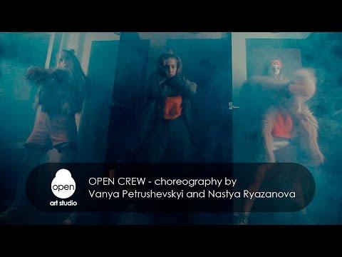 OPEN CREW -  choreography by Vanya Petrushevskyi and Nastya Ryazanova -  Open Art Studio