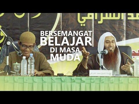 Kajian Islam: Bersemangat Belajar Di Masa Muda - Syaikh Muhammad Bin Mubarak Asy- Syarafi
