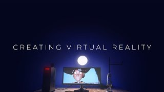 How to Create Virtual Reality