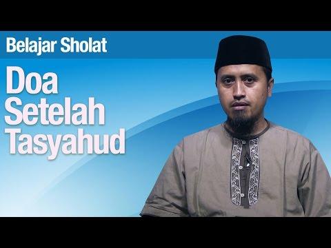 Belajar Sholat #55: Doa Setelah Tasyahud Akhir Bagian 6 - Ustadz Abdullah Zaen, MA