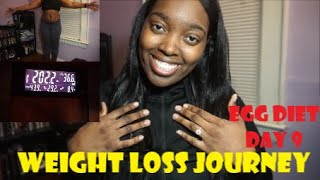 EGG DIET CHALLENGE DAY 9 | WEIGHT LOSS JOURNEY | WEIGH-IN