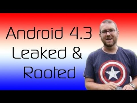 Android 4.3 Leaked and Rooted. OEMs and GPL Compliance