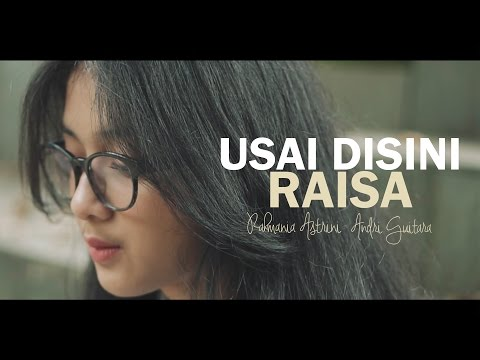 download lagu Usai Disini - Raisa (Astri, Andri Guitara) cover gratis