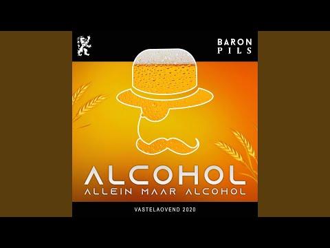 Alcohol (Allein Maar Alcohol)