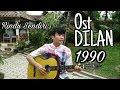 Ost Dilan 1990  Rindu Sendiri  - Cover By M. Wira