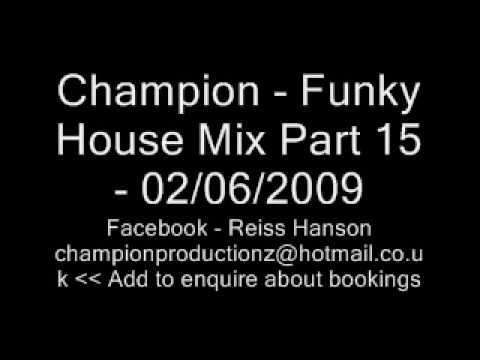 Champion - Funky House Mix 15