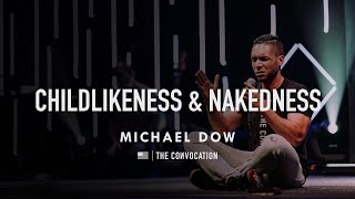 Childlikeness & Nakedness | Burning Ones Convocation PA | Session 1 | Michael Dow