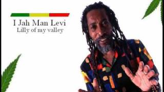 I Jah Man Levi - Lilly of my valley
