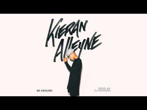 Kieran Alleyne - Be Around