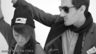 darioM - Call Me Chick (Starring: Rosa Innorcia)