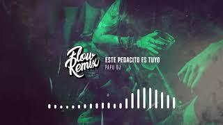 ESTE PEDACITO ES TUYO ⚡ Papu DJ