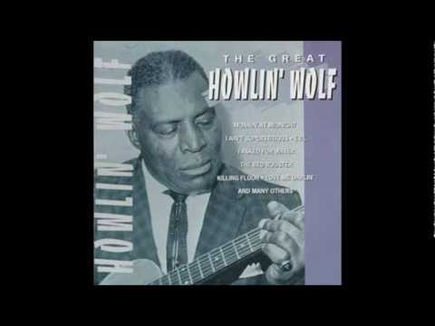 Howlin Wolf - Sittin On Top Of The World