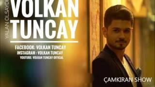 VOLKAN TUNCAY - YALAN AŞKINDA YALAN & ATIM ARAP 2017
