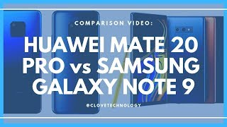 Comparison: Huawei Mate 20 Pro versus Samsung Galaxy Note 9