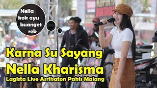 Karna Su Sayang -  Nella Kharisma Lagista Live Asrikaton Pakis Malang