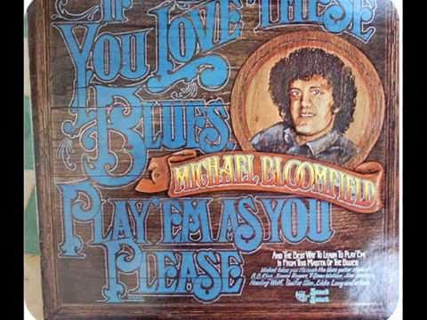 MICHAEL BLOOMFIELD - If you love these blues + WDIA