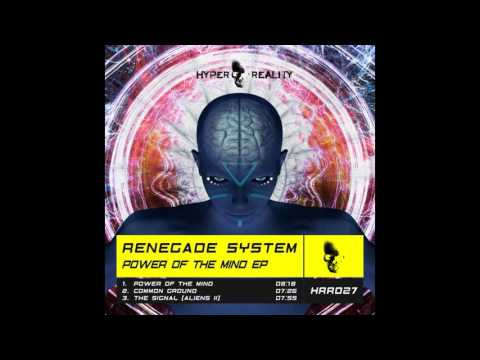 Renegade System - Power of The Mind (Original Mix) [Hyper Reality Records]