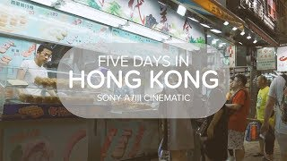 Five Days in Hong Kong | Sony A7III Cinematic Travel Video