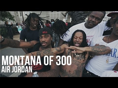 Montana of 300 - Air Jordan (Dir. By DGainz) [Unsigned Artist]