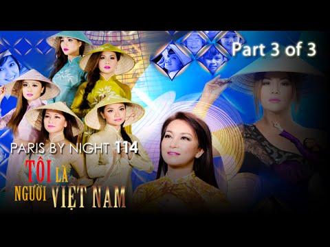 Thuy Nga Paris By Night 114 - Toi La Nguoi Vietnam - Part 3 of 3