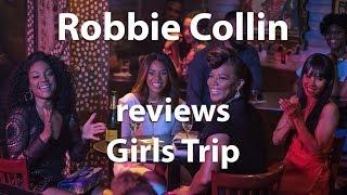 Robbie Collin reviews Girls Trip