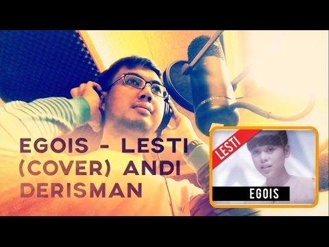 Lesti - Egois   Andi Derisman (Cover) 'Mencoba Dangdut'