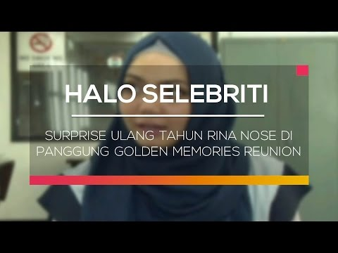 download lagu Surprise Ulang Tahun Rina Nose Di Panggung Golden Memories Reunion - Halo Selebriti gratis