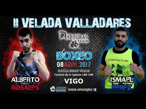 04/17 VALLADARES Alberto Rosales -vs- Ismael Perez