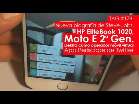 TAG #178: Nueva bio de Steve Jobs, HP EliteBook 1020, Moto E II, Elektra como OMV y app Periscope
