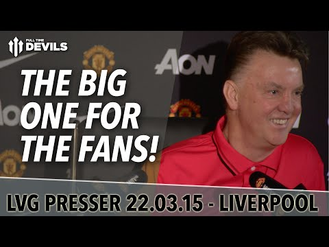 It's The Big One For The Fans! | Liverpool vs Manchester United | LvG's Presser