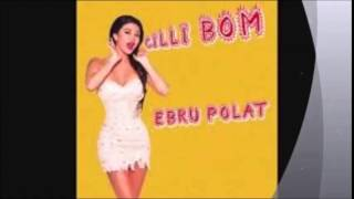 Ebru Polat Çilli Bom Bom Lyrics (Alvin ve Sincaplar)