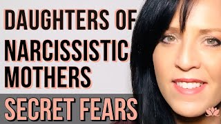 Daughters of Narcissistic Mothers-A Secret Fear We All Share