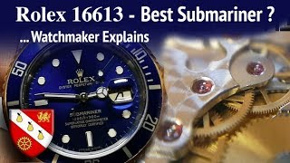 Why Rolex 16613 is the Best Submariner - Watchmaker Explains