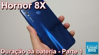 Huawei Honor 8x - Duração da bateria - Parte 1