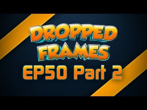 Dropped Frames - Week 50 - Post PAX (Part 2)