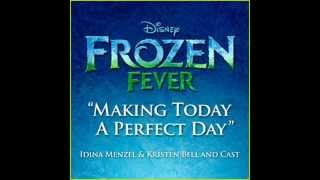 Disney's Frozen Fever - Making Today A Perfect Day