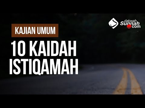 10 Kaidah Istiqamah - Ustadz Muhammad Hafizh Anshari