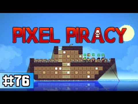 Pixel Piracy - Ship Captured (Ep 76)