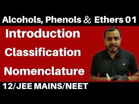 12 chap 10 : Alcohols ,Phenols and Ethers 01 : Introduction , Classification & Nomenclature JEE/NEET
