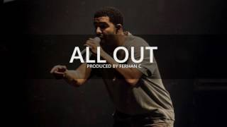 "Drake Type Beat ""All Out"" (Prod. by Ferhan C) 2016 rhythm roulette Beat"