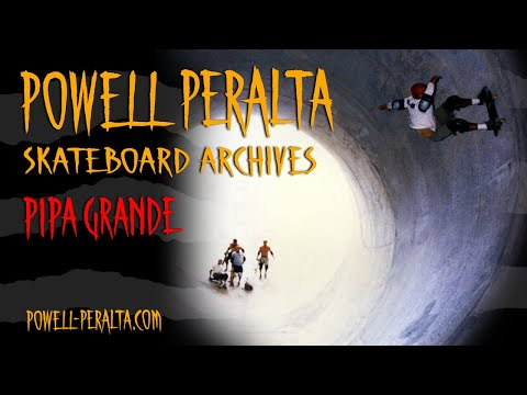 Powell Peralta Skateboard Archives Presents: Pipa Grande