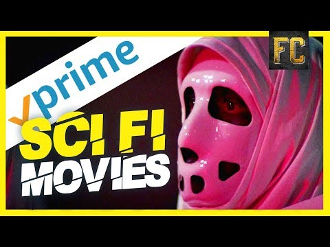 Top 10 Sci Fi Movies on Amazon Prime  Best Amazon Prime Movies Right Now  Flick Connection