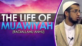 The Life of Muawiyah (R.A)- By Mufti Asad Waqas